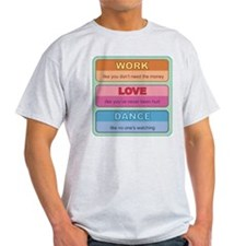 Work Love Dance T-Shirt