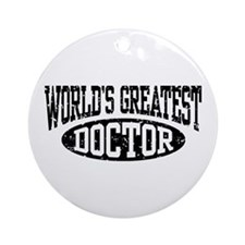 World's Greatest Doctor Ornament (Round)