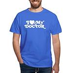 I Love My Doctor Dark T-Shirt