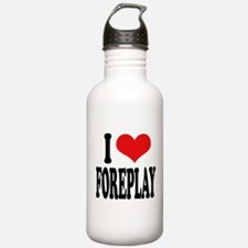 I Love Foreplay Water Bottle