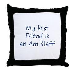 My Best Friend is an Am Staff Throw Pillow