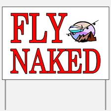 fly naked Yard Sign