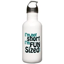 Not Short, Fun Sized Water Bottle