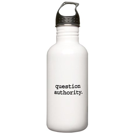 question authority. Stainless Water Bottle 1.0L