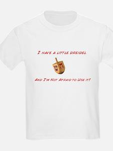 I have a little dreidel T-Shirt