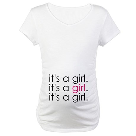 It's a girl. Maternity T-Shirt