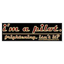 I'm a Pilot... Bumper Sticker