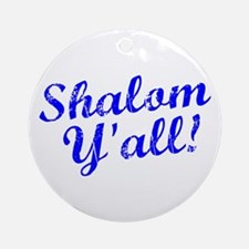 Shalom, Y'all! Ornament (Round)
