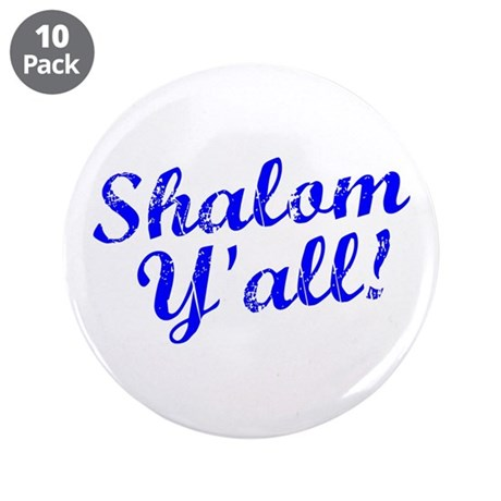 "Shalom, Y'all! 3.5"" Button (10 pack)"