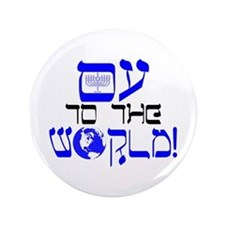 "Oy to the World! 3.5"" Button"