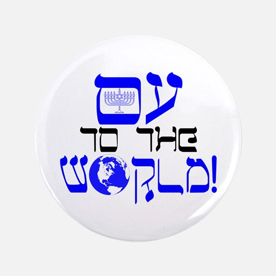 """Oy to the World! 3.5"""" Button"""