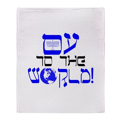 Oy to the World! Throw Blanket