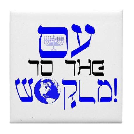 Oy to the World! Tile Coaster