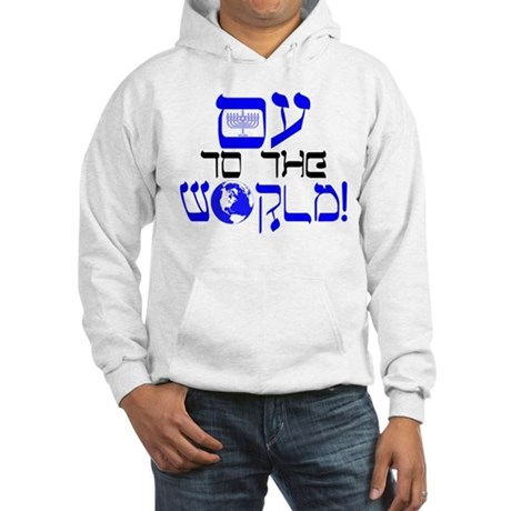 Oy to the World! Hooded Sweatshirt