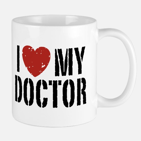 I Love My Doctor Mug