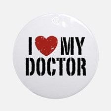 I Love My Doctor Ornament (Round)