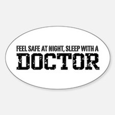 Feel Safe With A Doctor Sticker (Oval)