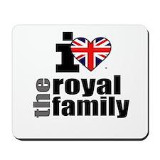 I Love the Royal Family Mousepad