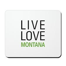 Live Love Montana Mousepad