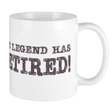 The Legend Has Retired Small Mug