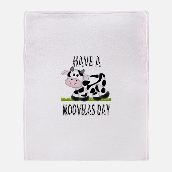 Baby Cow..Have a moovelas day Throw Blanket