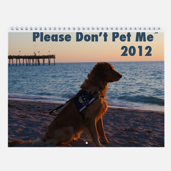 Please Don't Pet Me Wall Calendar