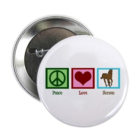 "Peace Love Horses 2.25"" Button"