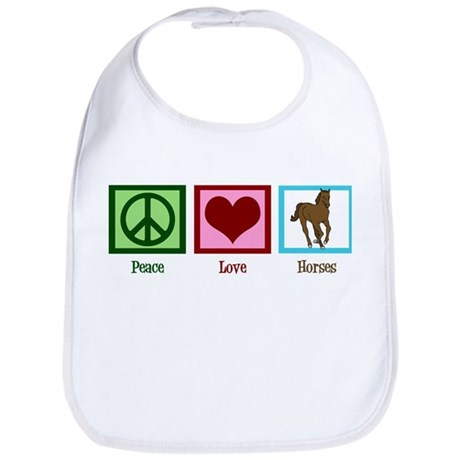 Peace Love Horses Bib