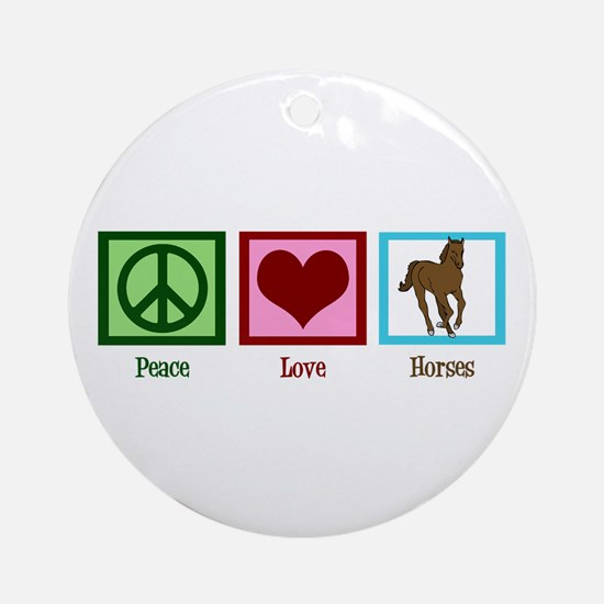 Peace Love Horses Ornament (Round)