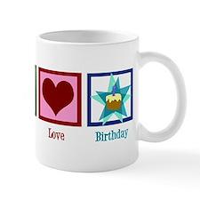 Peace Love Birthday Mug