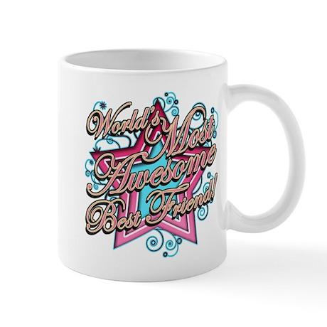 Worlds Most Awesome Best Friend Mug