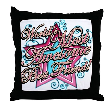 Worlds Most Awesome Best Friend Throw Pillow
