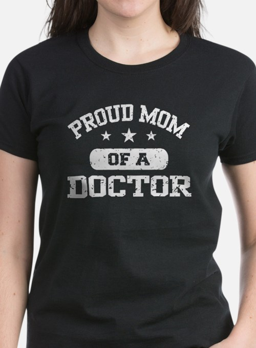 Proud Mom Of A Doctor Tee