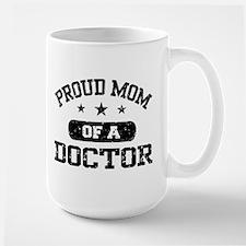 Proud Mom Of A Doctor Ceramic Mugs