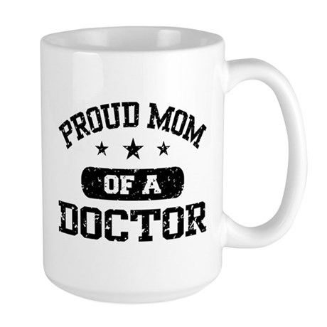 Proud Mom Of A Doctor Large Mug