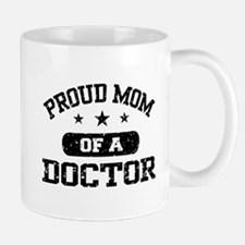 Proud Mom Of A Doctor Small Mugs