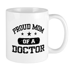 Proud Mom Of A Doctor Small Small Mug