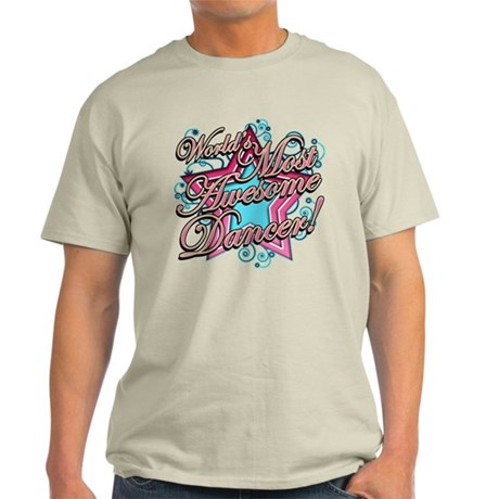 Worlds Most Awesome Dancer Light T-Shirt