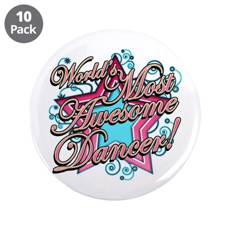 """Worlds Most Awesome Dancer 3.5"""" Button (10 pack)"""