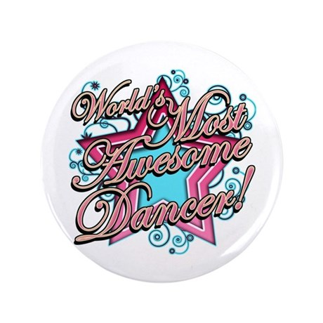 """Worlds Most Awesome Dancer 3.5"""" Button (100 pack)"""