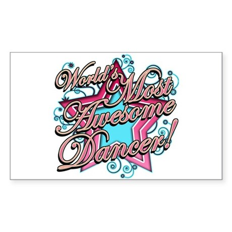Worlds Most Awesome Dancer Sticker (Rectangle)