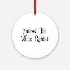 Follow The White Rabbit Ornament (Round)