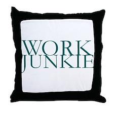 Work Junkie Throw Pillow