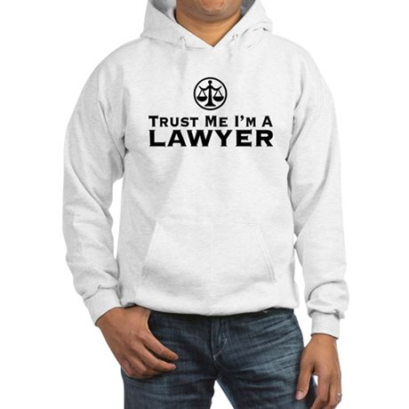 Trust Me I'm A Lawyer Hooded Sweatshirt