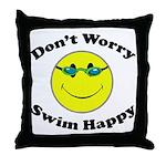Don't Worry Swim Happy Throw Pillow