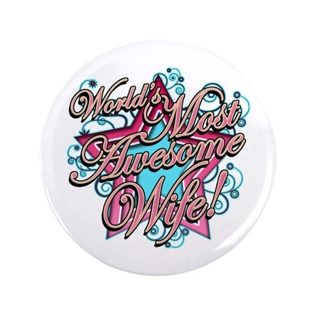 """Worlds Most Awesome Wife 3.5"""" Button (100 pack)"""