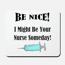Funny Nurse Saying Mousepad