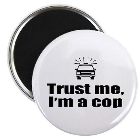 Trust Me I'm a Cop Magnet