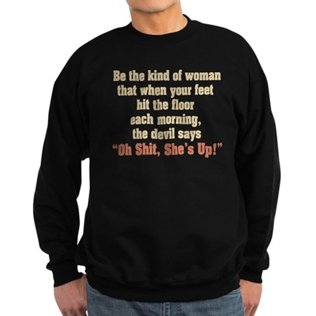 Be the Kind of Woman Sweatshirt (dark)