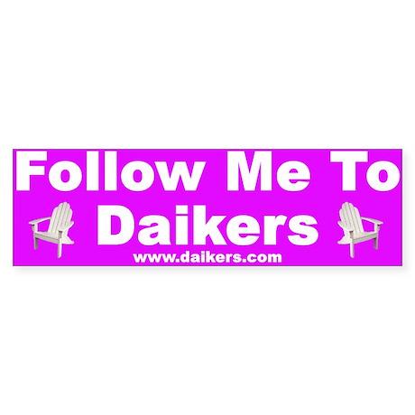 Follow Me To Daikers Bumper Sticker